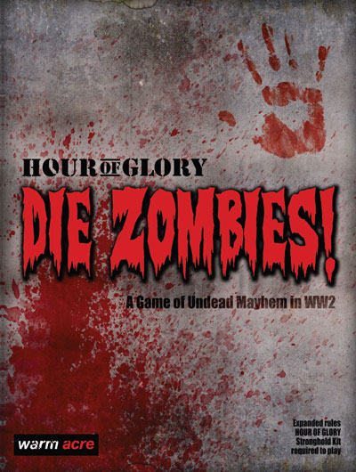 Hour of Glory: Die Zombies! rulebook